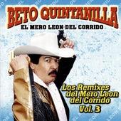 Los Remix Del Mero Leon Vol. 3 by Beto Quintanilla El Mero Leon Del Corrido
