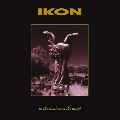In The Shadow of the Angel (Remastered Special Edition) by Ikon