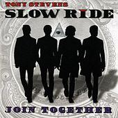 Join Together by Tony Stevens' Slow Ride