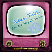 Adam Faith - The Extended Play Collection by Adam Faith