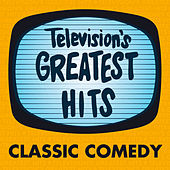 Television's Greatest Hits - Classic Comedy by Television's Greatest Hits Band
