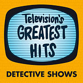 Television's Greatest Hits - Detective Shows by Television's Greatest Hits Band