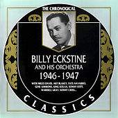 1946-1947 by Billy Eckstine