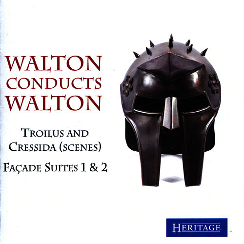 Walton Conducts Walton: Trolius and Cressida (Scenes) & Façade Suites 1 & 2 by Philharmonia Orchestra