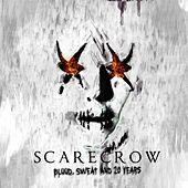 Blood, Sweat And 20 Years by Scarecrow