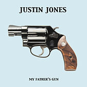 My Father's Gun - Single by Justin Jones