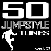 50 Jumpstyle Tunes, Vol. 2 (Best of Hands Up Techno, Electro House, Trance, Hardstyle & Tecktonik Hits In Jumpstyle 2011) by Various Artists