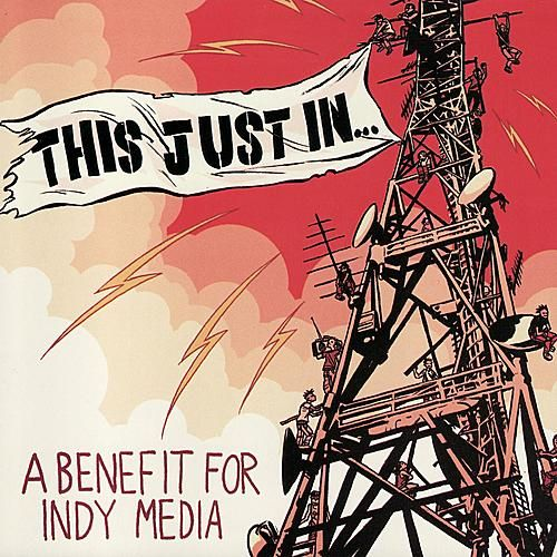 This Just In...(A Benefit for Indy Media) by Various Artists