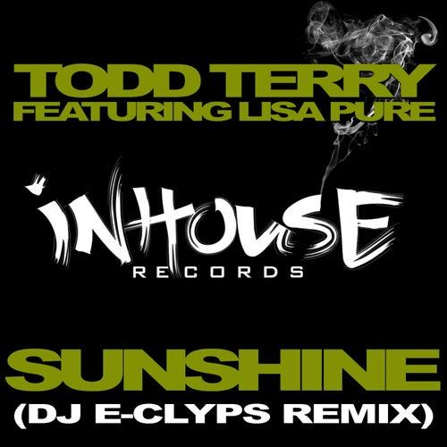 Sunshine - DJ E-Clyps Remix by Todd Terry