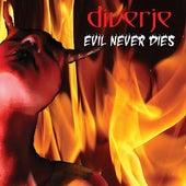 Evil Never Dies by Diverje