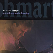An Aching and a Longing by Martyn Joseph