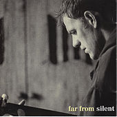 Far from Silent by Martyn Joseph