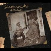 Shake Shake Mama by Toby Walker