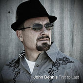 First to Last by John Dennis
