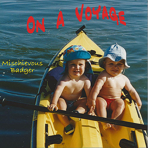On A Voyage by Mischievous Badger