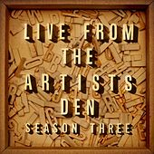 Live From The Artists Den: Season Three by Various Artists