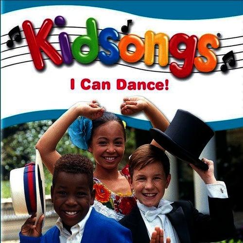 Kidsongs: I Can Dance by Kid Songs