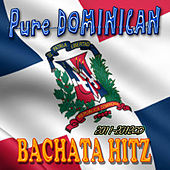 Pure Dominican Bachata Hitz 2011 by Various Artists