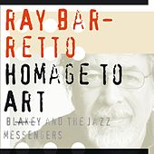 Homage to Art Blakey & The Jazz Messengers by Ray Barretto