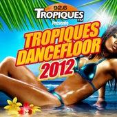 Tropiques Dancefloor 2011 by Various Artists