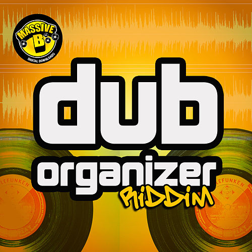 Massive B Presents: Dub Organizer Riddim by Various Artists
