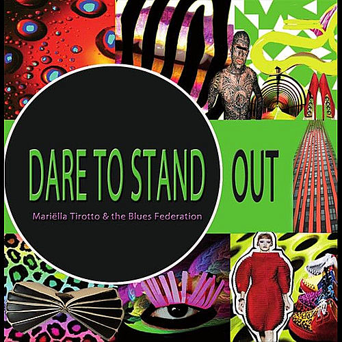 Dare to stand out by Mariëlla Tirotto