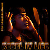 Rebel IV Life by J Paul Jr and the Zydeco Nubreeds