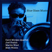 Blue Glass Music by Carol Morgan Quartet