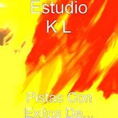 Pistas Con Exitos De... by Estudio K L