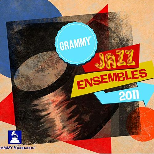 Grammy Jazz Ensembles 2011 by GRAMMY Jazz Ensembles