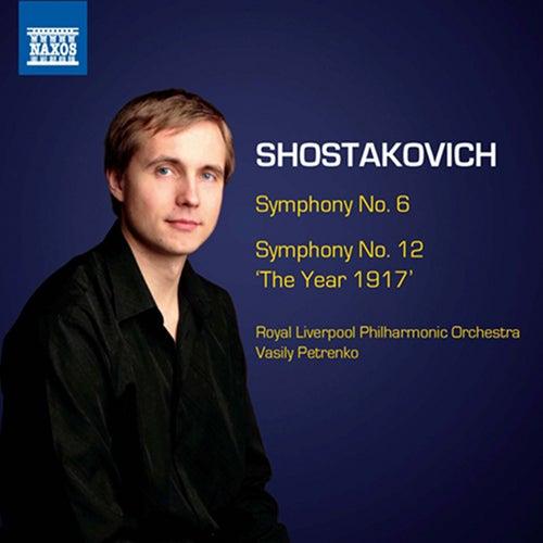Shostakovich: Symphonies Nos. 6 & 12 by Vasily Petrenko