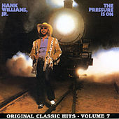 The Pressure Is On by Hank Williams, Jr.