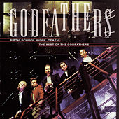 The Best Of The Godfathers: Birth, School, Work, Death by The Godfathers