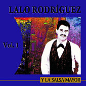Y La Salsa Mayor Volume 1 by Lalo Rodriguez