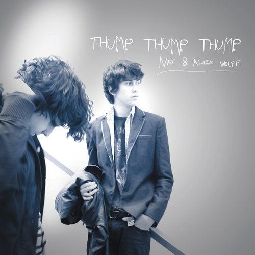 Thump Thump Thump by Nat & Alex Wolff