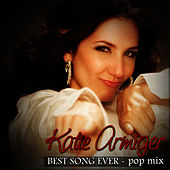 Best Song Ever - POP Radio Mix by Katie Armiger