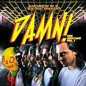 Andrew W.K. & B-Roc Present: Damn! the Mixtape Vol. 1 by Various Artists