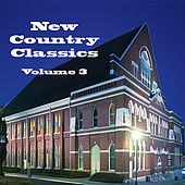 New Country Classics Volume 3 by Various Artists