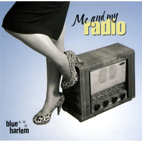 Me and my Radio by Blue Harlem