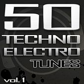 50 Techno Electro Tunes, Vol. 1 (Best of Hands Up Techno, Jumpstyle, Electro House, Trance & Hardstyle) by Various Artists