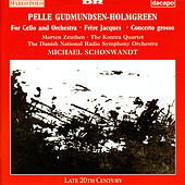 Gudmundsen-Holmgreen: for Cello and Orchestra / Concerto Grosso / Frere Jacques by Various Artists
