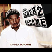 The Power to Become by Mandela Dunamis