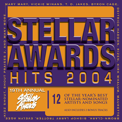 Stellar Award Hits 2004 by Various Artists