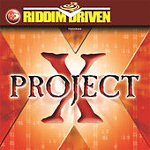 Riddim Driven: Project X by Various Artists