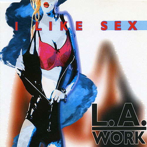 I Like Sex by L.A. Work