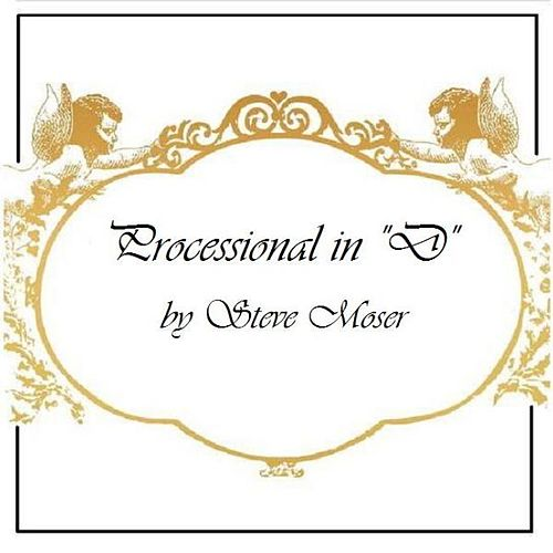 Processional In D - Single by Steve Moser