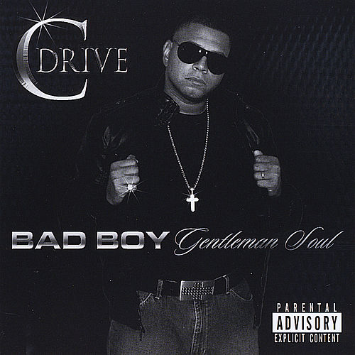 Bad Boy, Gentleman Soul by CDrive