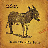 Broken Belts, Broken Bones by Decker