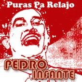 Puras Pa Relajo by Pedro Infante