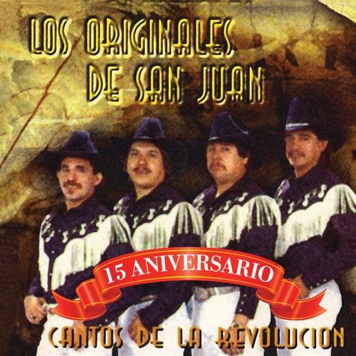 Cantos De La Revolucion - 15 Aniversario by Los Originales De San Juan